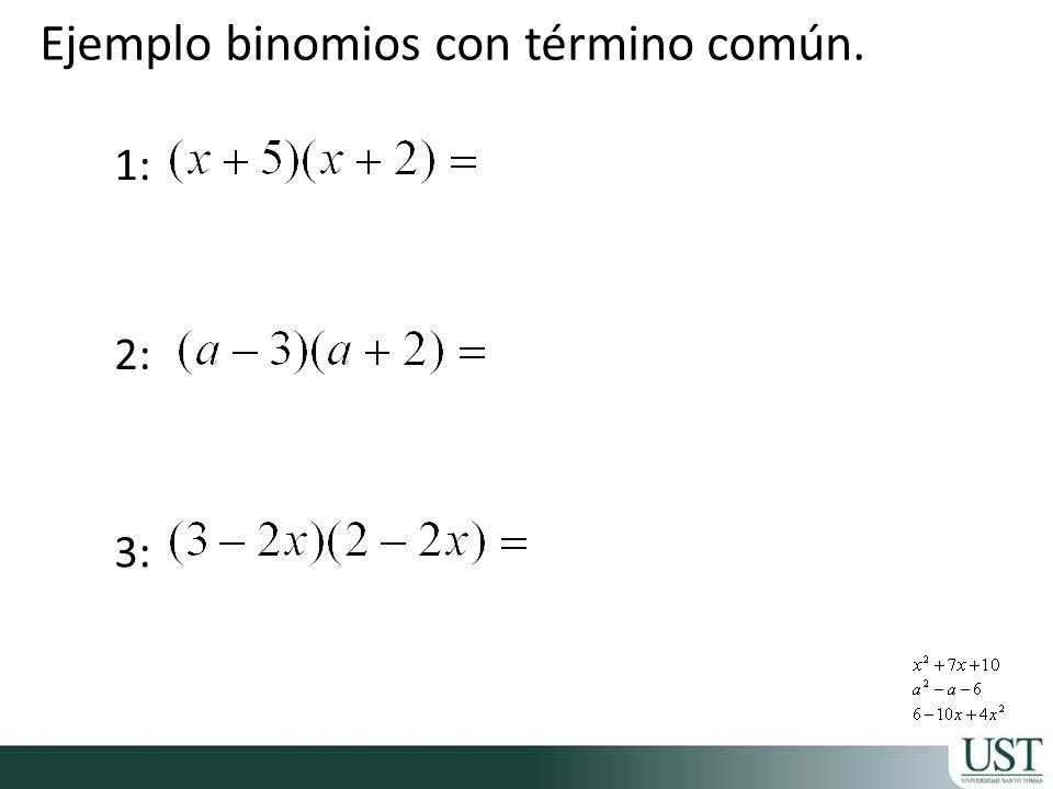 Ejemplo binomios con término común.