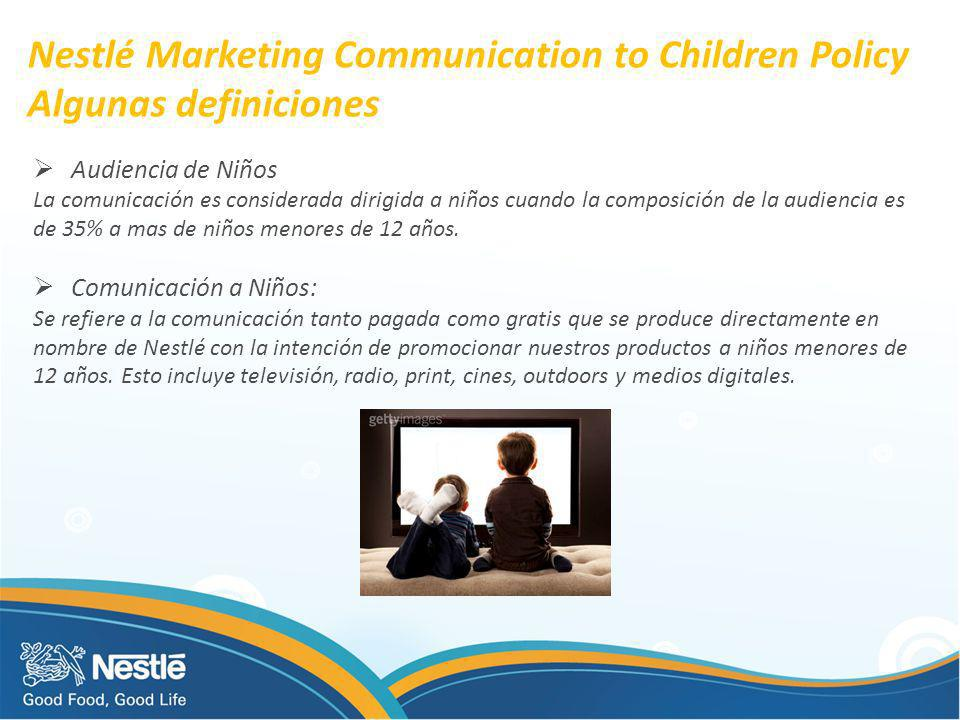 Nestlé Marketing Communication to Children Policy Algunas definiciones