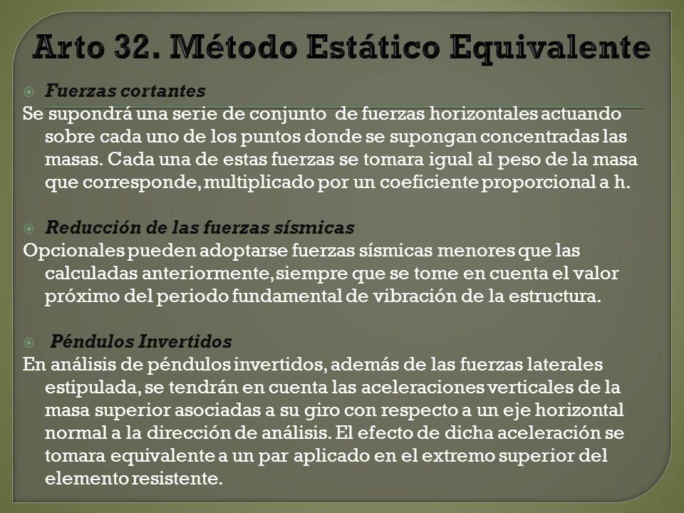 Arto 32. Método Estático Equivalente