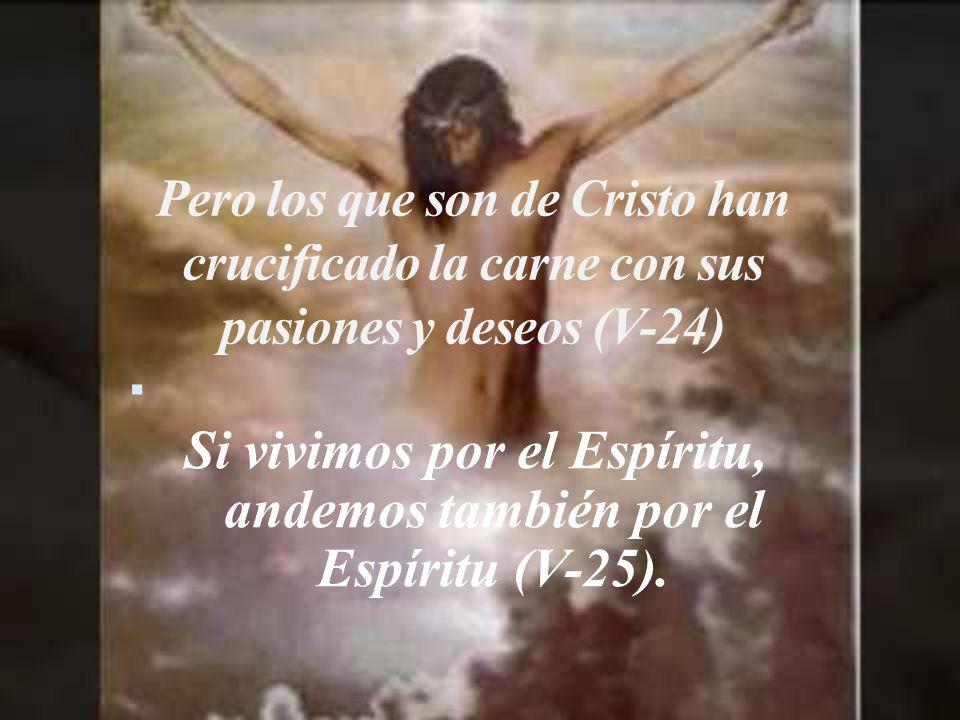 Si vivimos por el Espíritu, andemos también por el Espíritu (V-25).