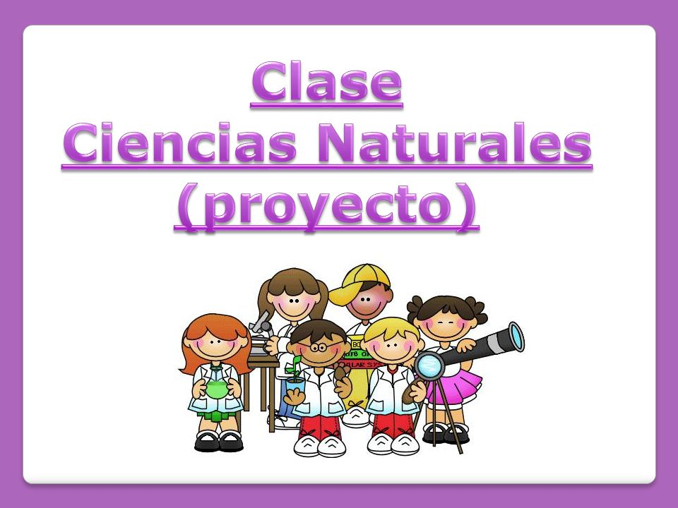 Clase Ciencias Naturales (proyecto)