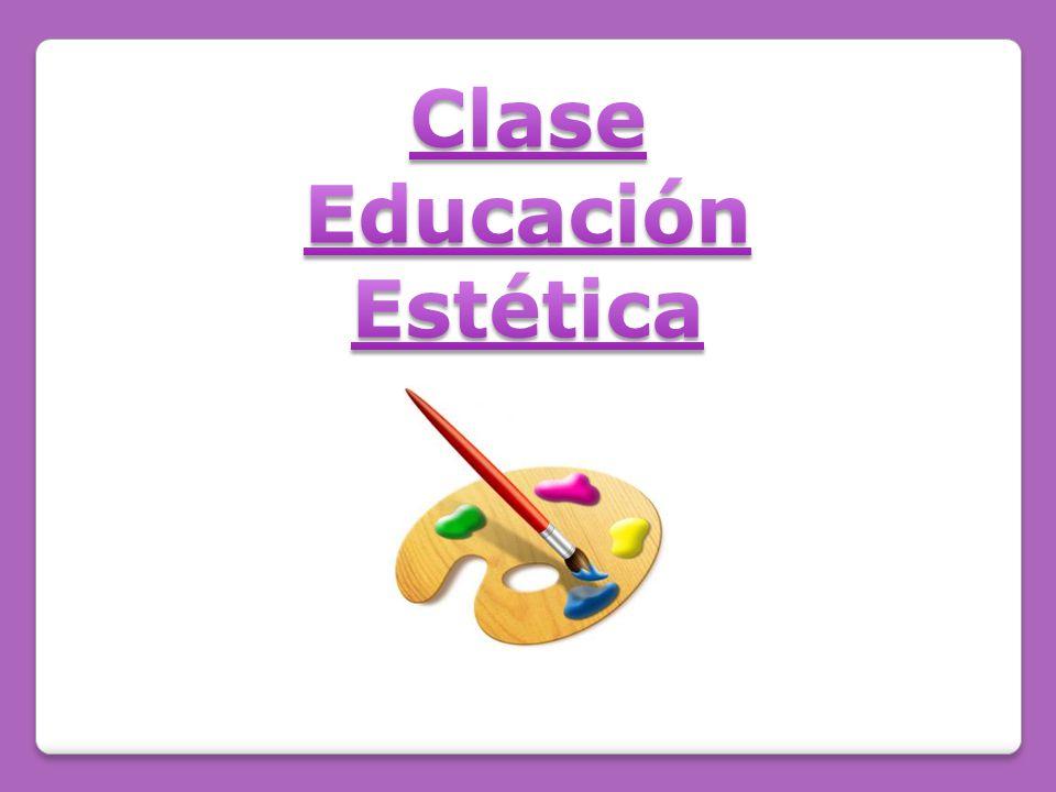 Clase Educación Estética