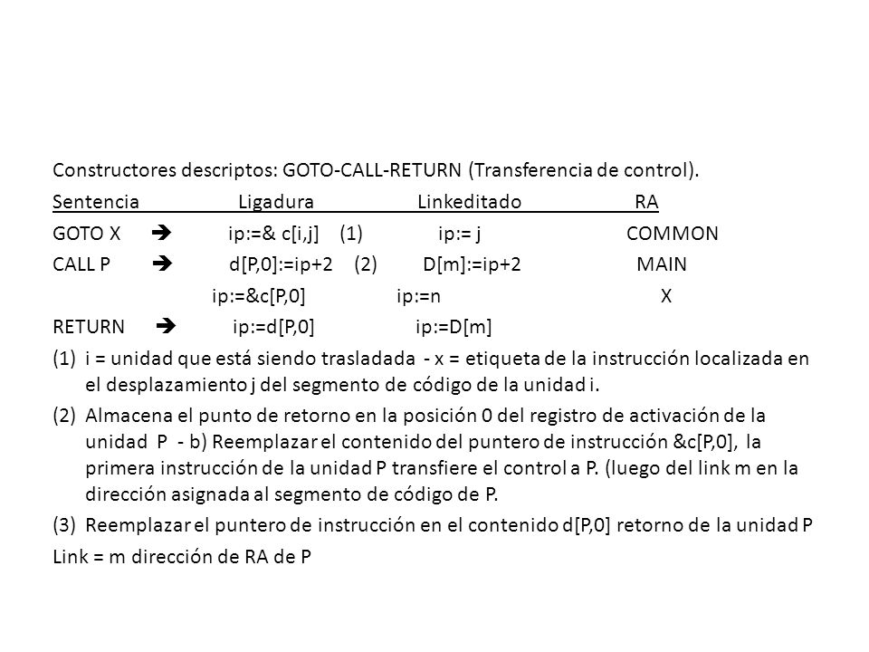 Constructores descriptos: GOTO-CALL-RETURN (Transferencia de control).