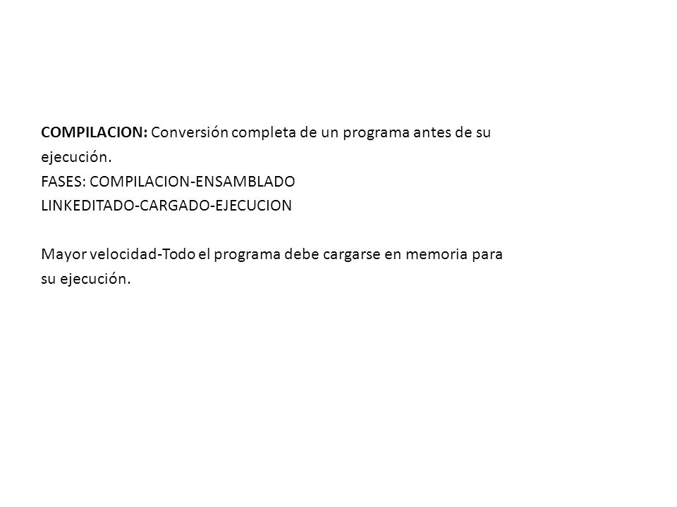 COMPILACION: Conversión completa de un programa antes de su ejecución