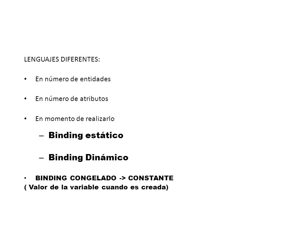 Binding estático Binding Dinámico LENGUAJES DIFERENTES: