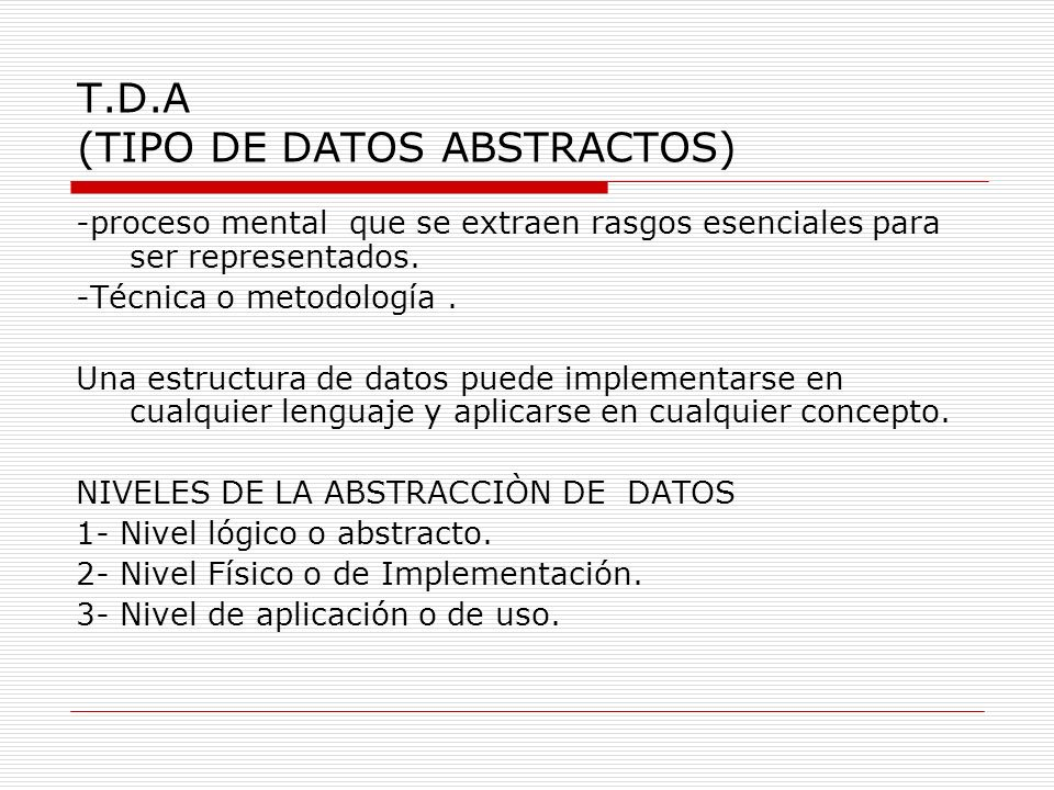 T.D.A (TIPO DE DATOS ABSTRACTOS)