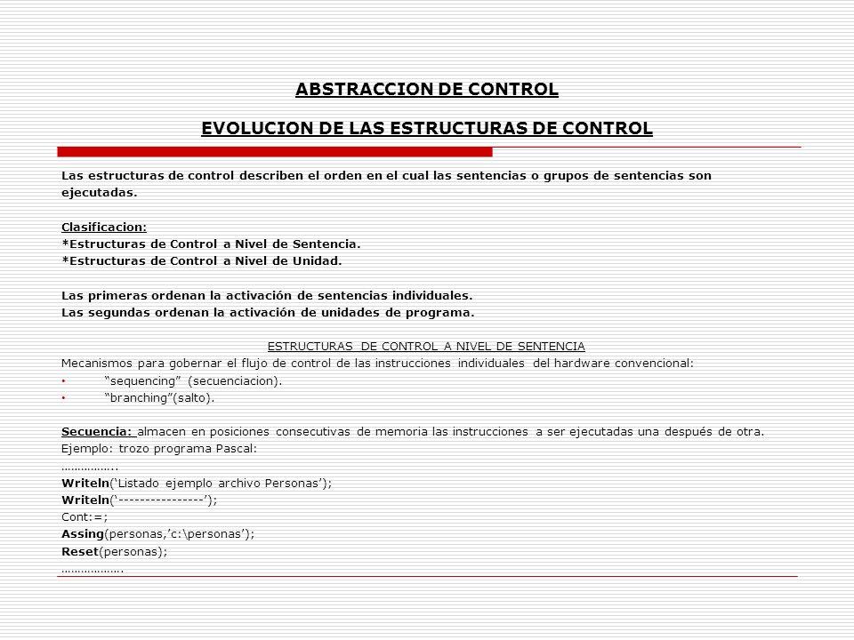 ABSTRACCION DE CONTROL EVOLUCION DE LAS ESTRUCTURAS DE CONTROL