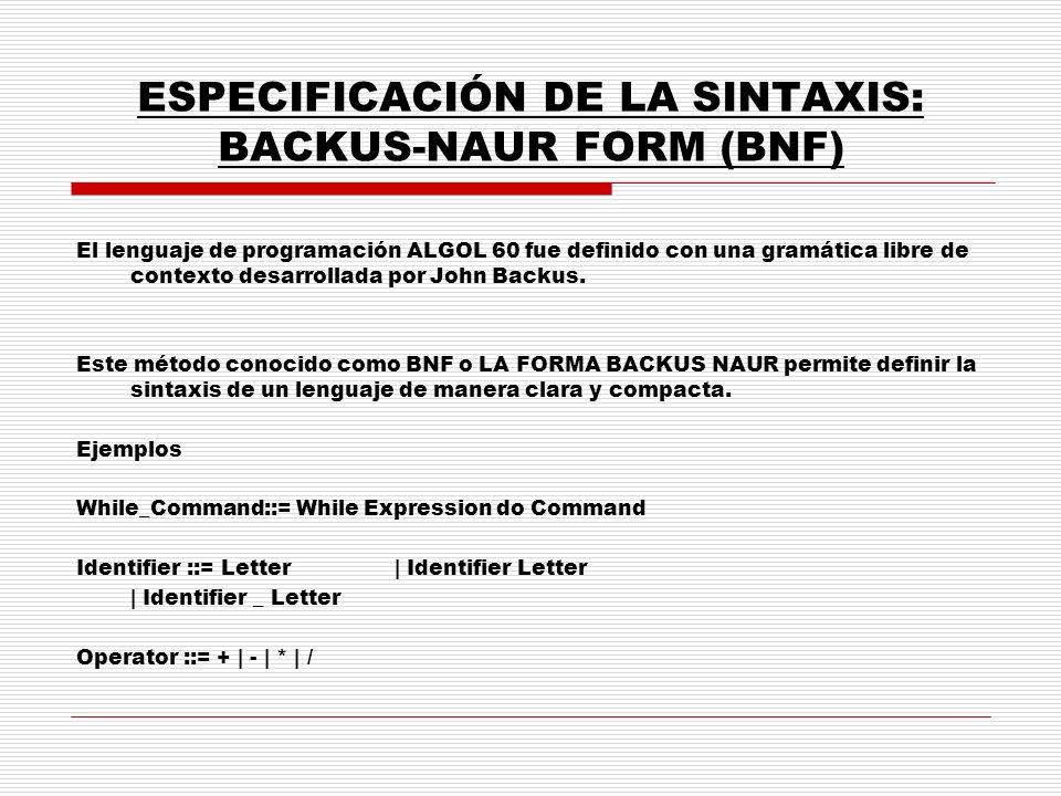 ESPECIFICACIÓN DE LA SINTAXIS: BACKUS-NAUR FORM (BNF)