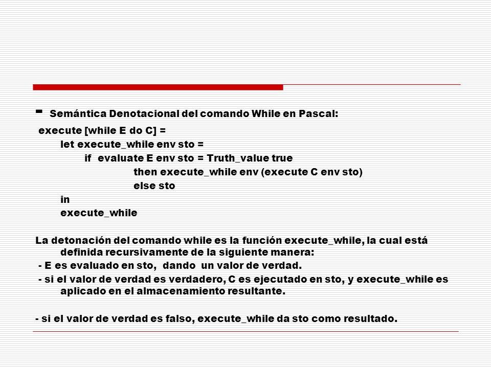 - Semántica Denotacional del comando While en Pascal: