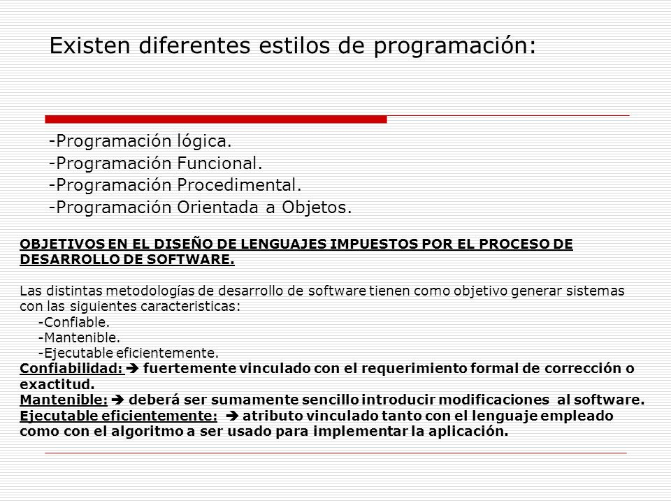 Existen diferentes estilos de programación: