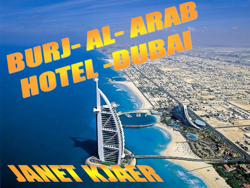 BURJ- AL- ARAB HOTEL -DUBAI JANET KJAER