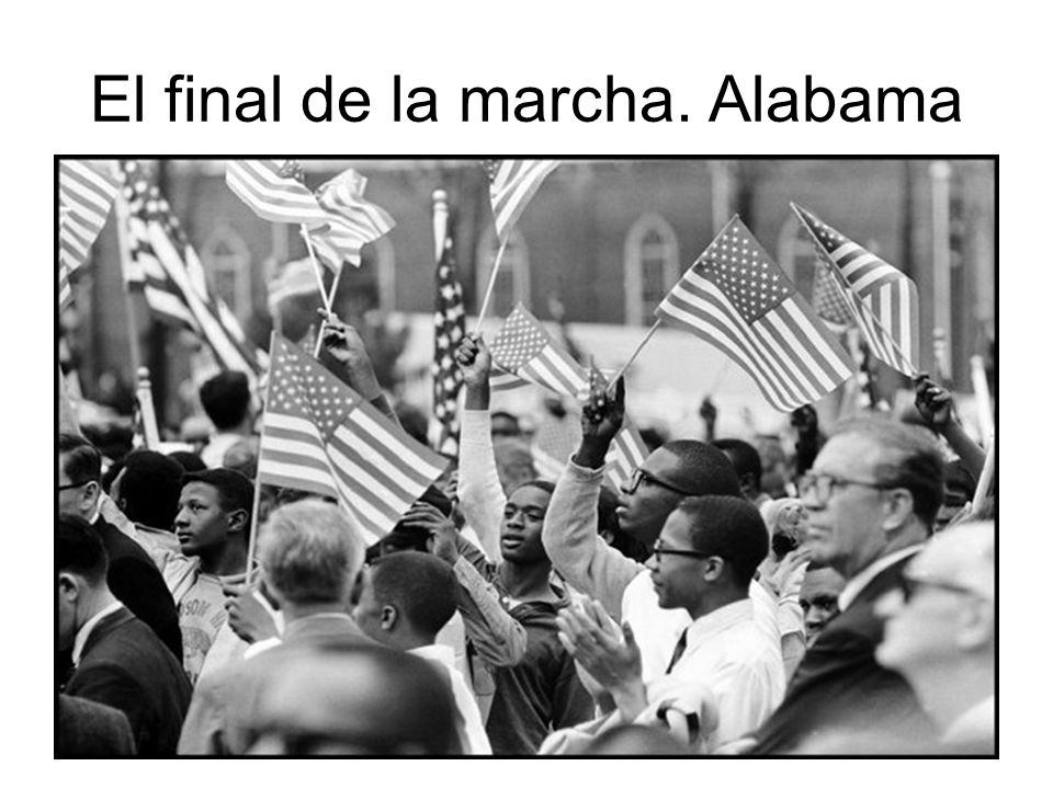 El final de la marcha. Alabama