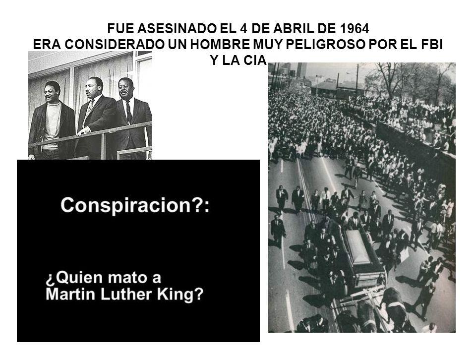 FUE ASESINADO EL 4 DE ABRIL DE 1964 ERA CONSIDERADO UN HOMBRE MUY PELIGROSO POR EL FBI Y LA CIA