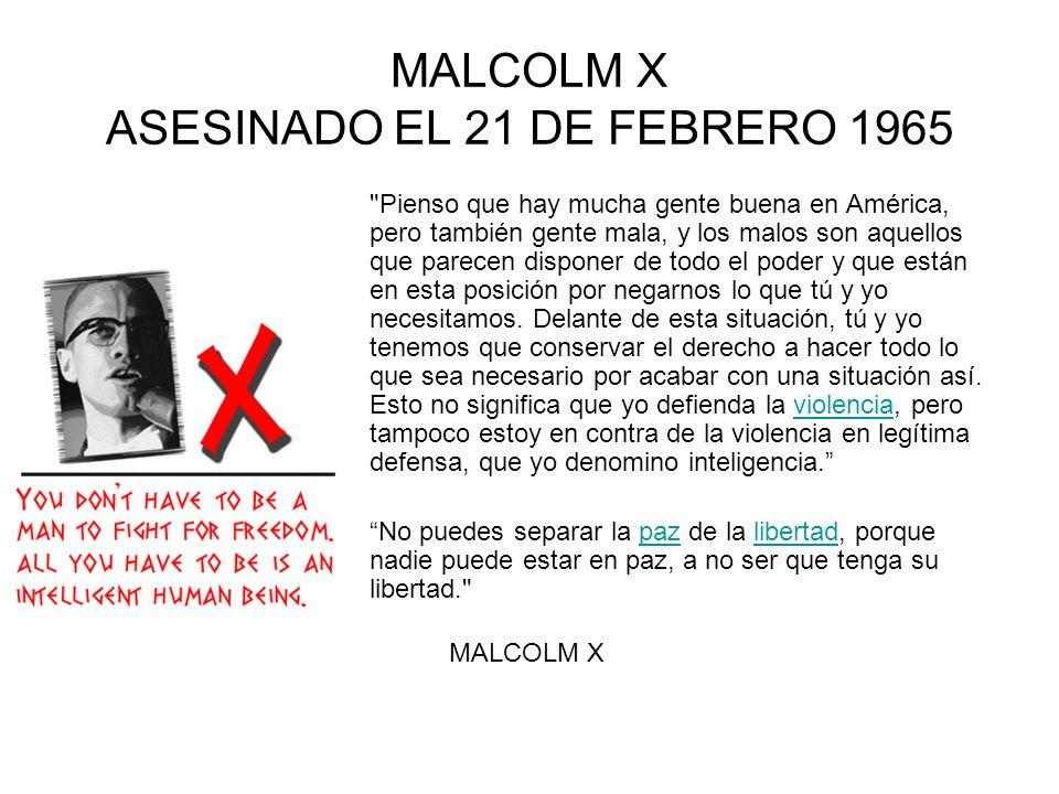 MALCOLM X ASESINADO EL 21 DE FEBRERO 1965