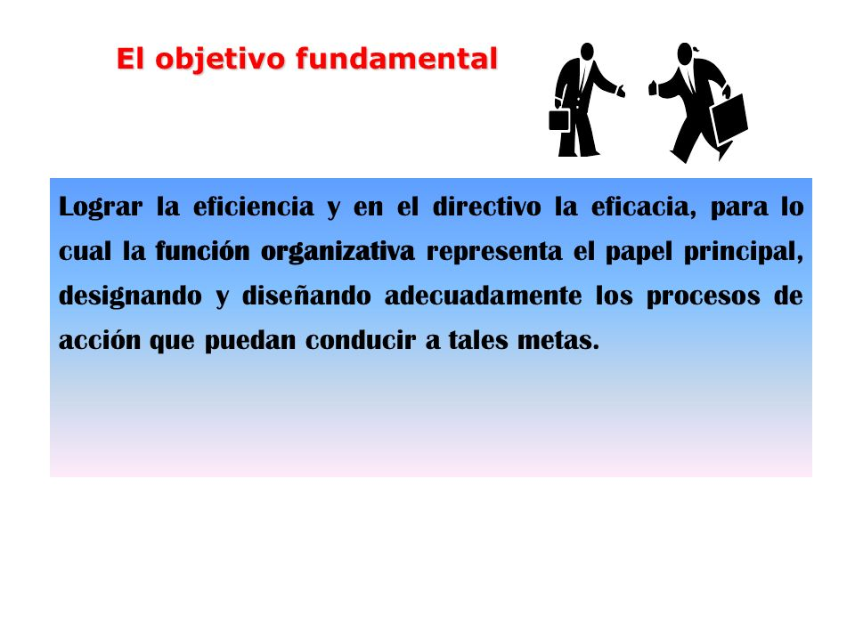 El objetivo fundamental