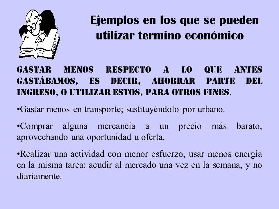 Ejemplos en los que se pueden utilizar termino económico