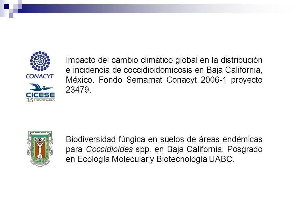 Impacto del cambio climático global en la distribución e incidencia de coccidioidomicosis en Baja California, México. Fondo Semarnat Conacyt 2006-1 proyecto 23479.