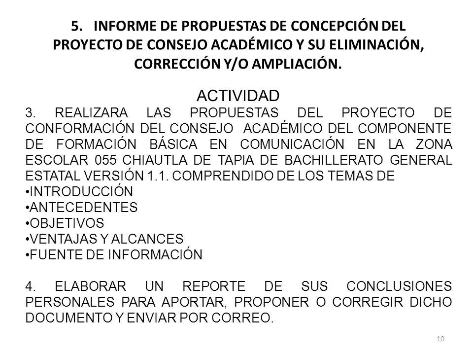 5. INFORME DE PROPUESTAS DE CONCEPCIÓN DEL PROYECTO DE CONSEJO ACADÉMICO Y SU ELIMINACIÓN, CORRECCIÓN Y/O AMPLIACIÓN.