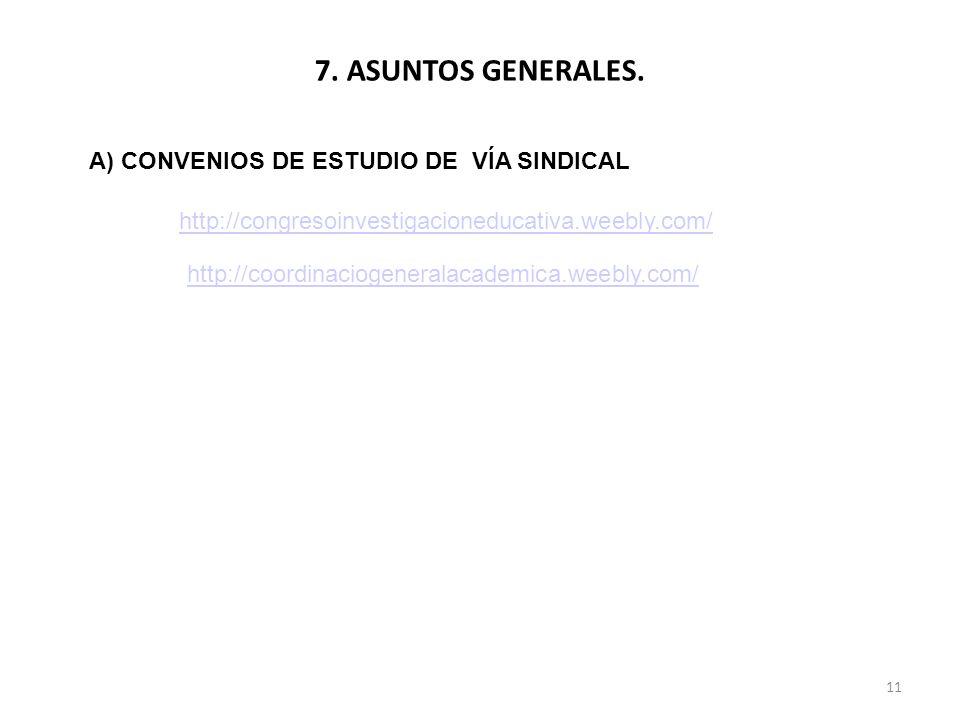 7. ASUNTOS GENERALES. A) CONVENIOS DE ESTUDIO DE VÍA SINDICAL