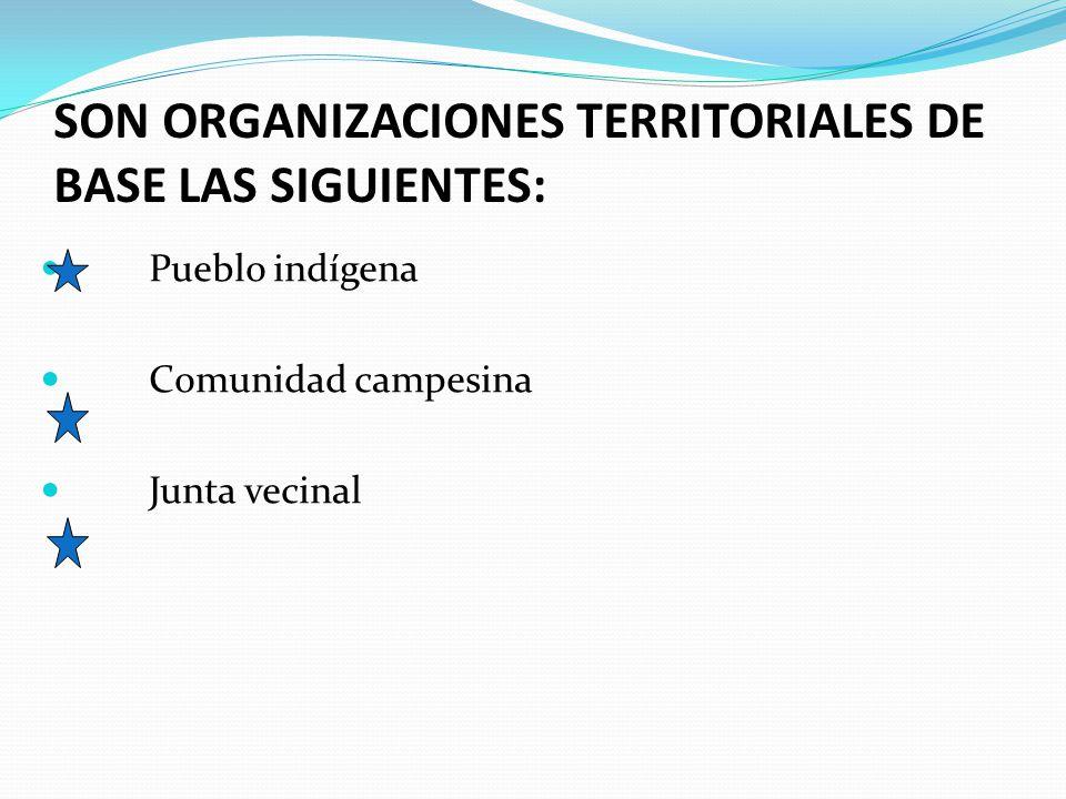 SON ORGANIZACIONES TERRITORIALES DE BASE LAS SIGUIENTES: