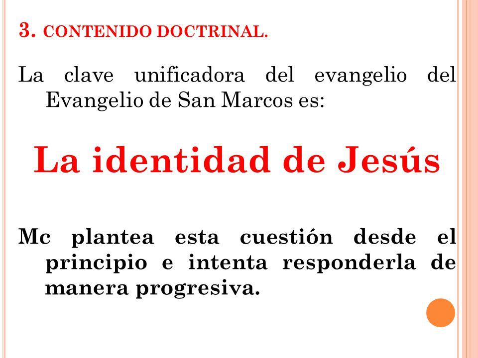 La identidad de Jesús 3. CONTENIDO DOCTRINAL.