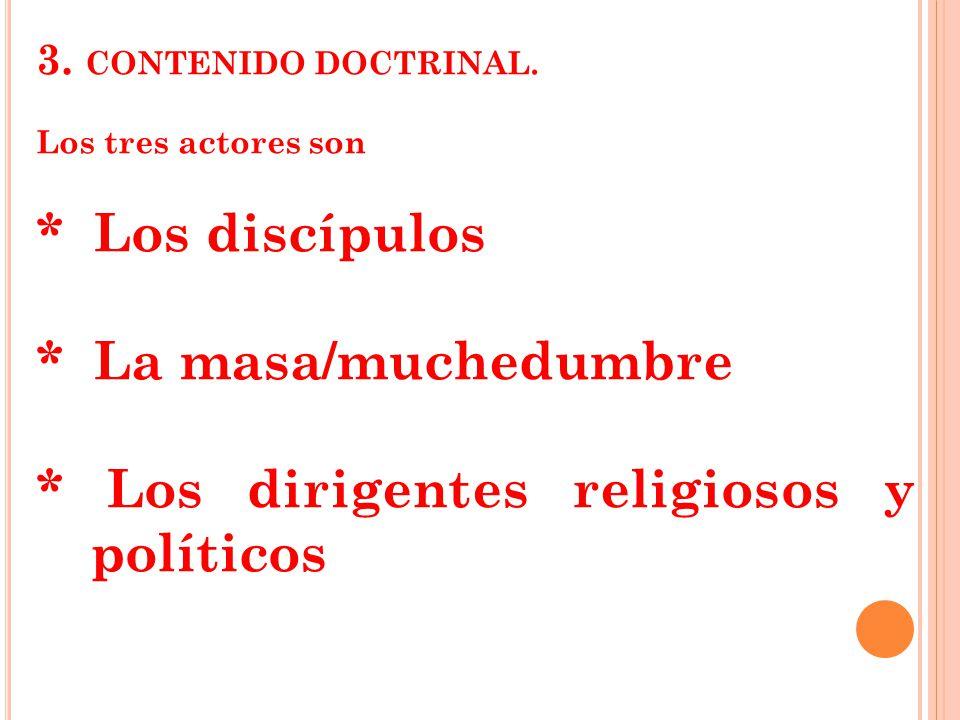 * Los dirigentes religiosos y políticos