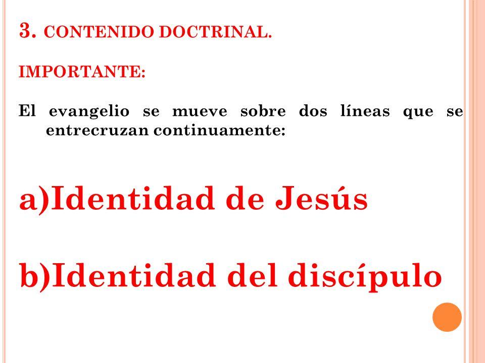 b)Identidad del discípulo