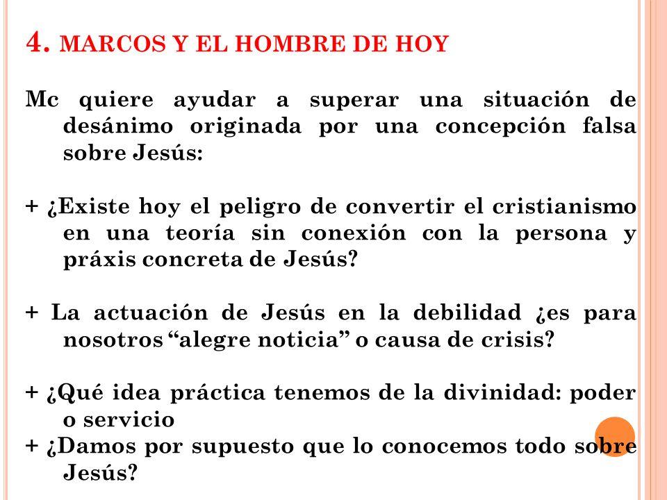 4. MARCOS Y EL HOMBRE DE HOY