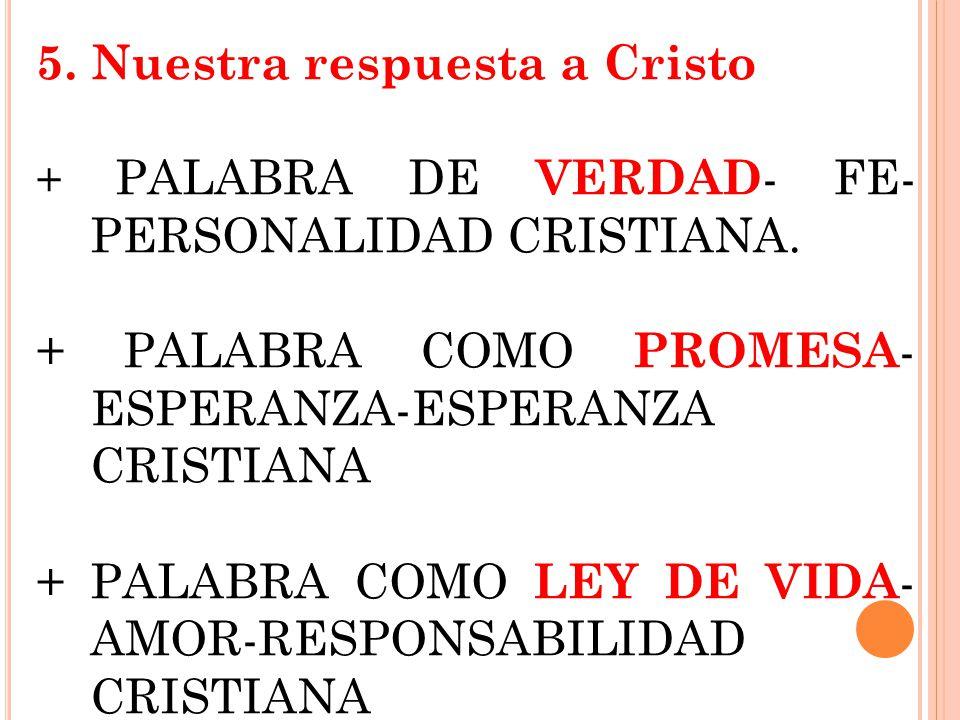 5. Nuestra respuesta a Cristo