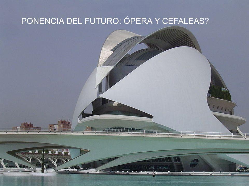 PONENCIA DEL FUTURO: ÓPERA Y CEFALEAS