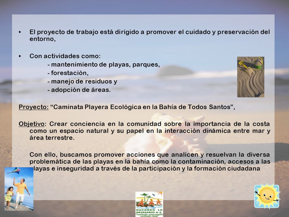 - mantenimiento de playas, parques, - forestación,