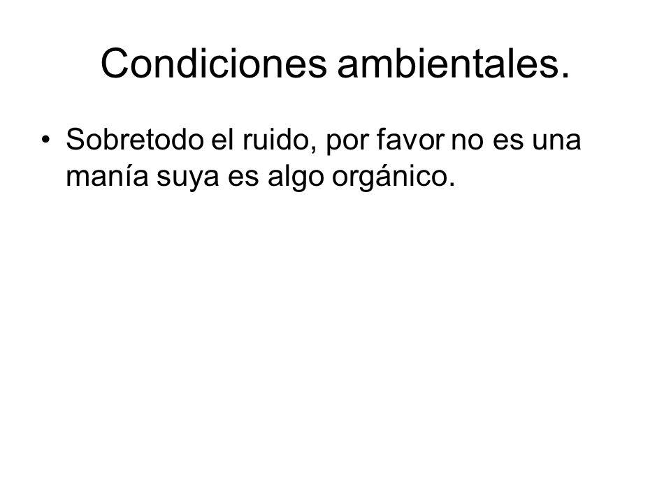 Condiciones ambientales.