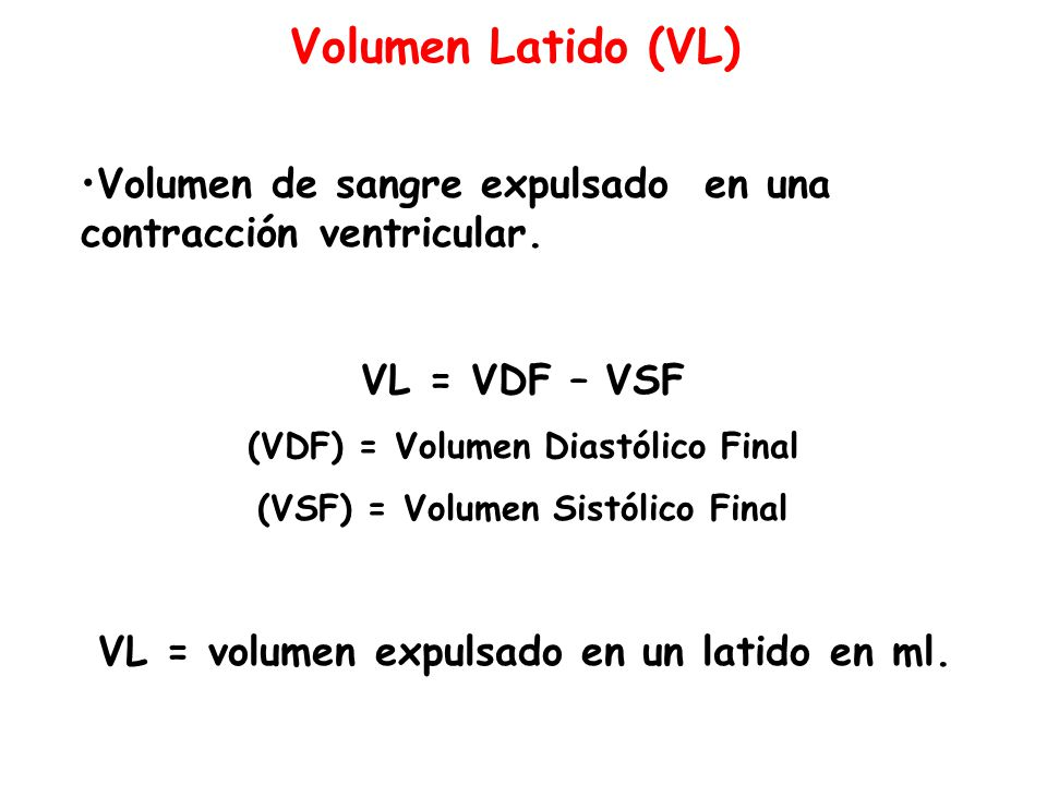 (VDF) = Volumen Diastólico Final (VSF) = Volumen Sistólico Final
