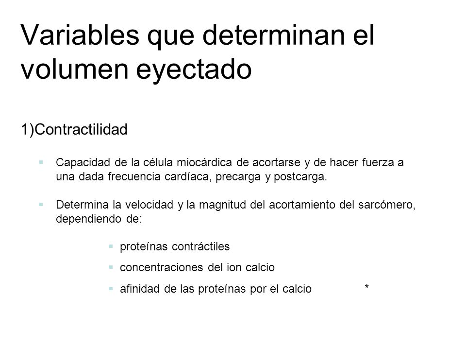 Variables que determinan el volumen eyectado 1)Contractilidad