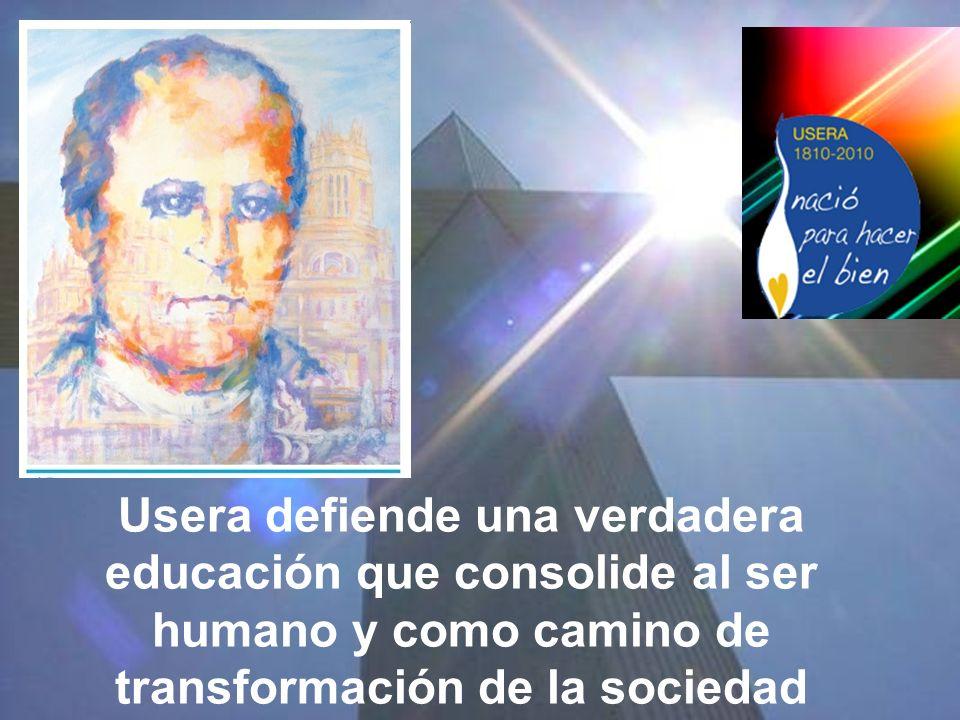 Usera defiende una verdadera educación que consolide al ser humano y como camino de transformación de la sociedad