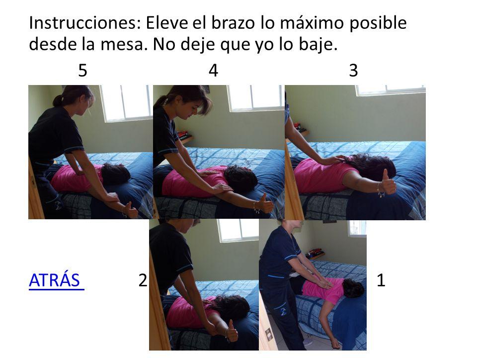 Instrucciones: Eleve el brazo lo máximo posible desde la mesa