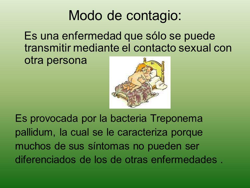 Modo de contagio: Es una enfermedad que sólo se puede transmitir mediante el contacto sexual con otra persona.