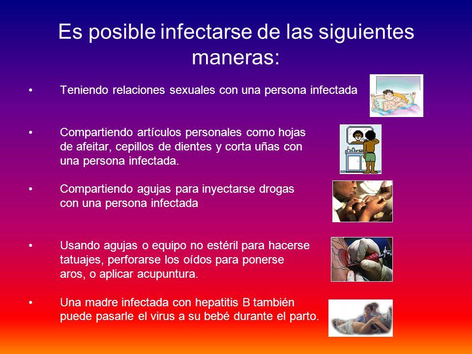 Es posible infectarse de las siguientes maneras: