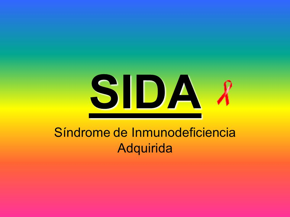 Síndrome de Inmunodeficiencia Adquirida