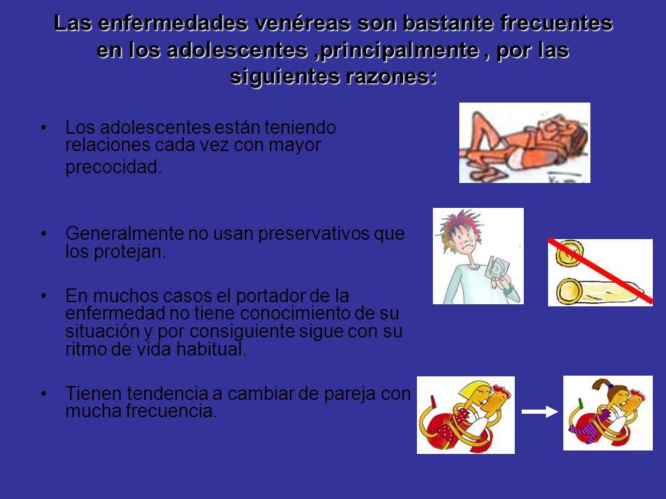 Las enfermedades venéreas son bastante frecuentes en los adolescentes ,principalmente , por las siguientes razones: