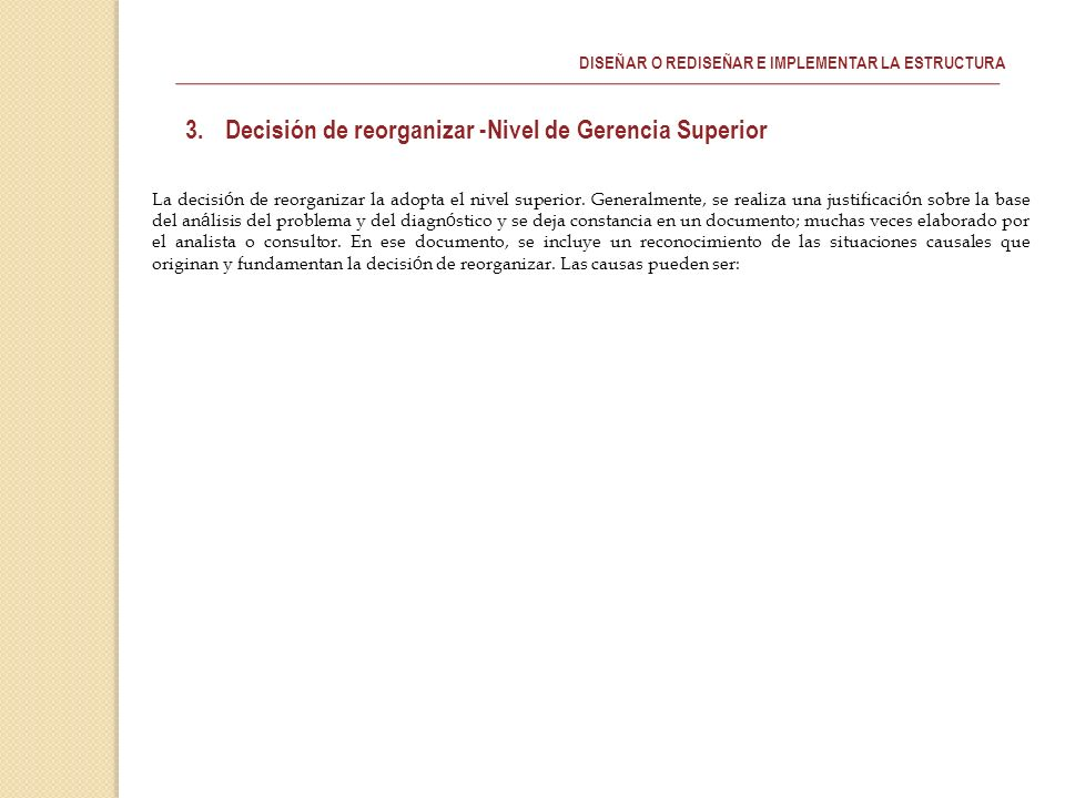 Decisión de reorganizar -Nivel de Gerencia Superior