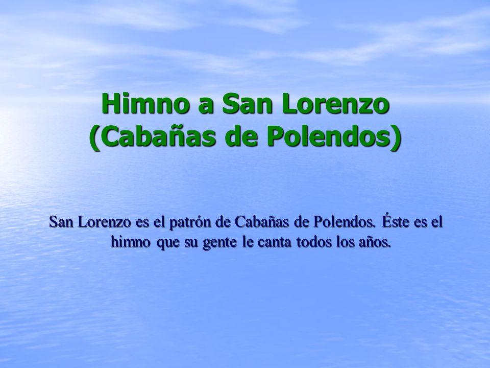 Himno a San Lorenzo (Cabañas de Polendos)