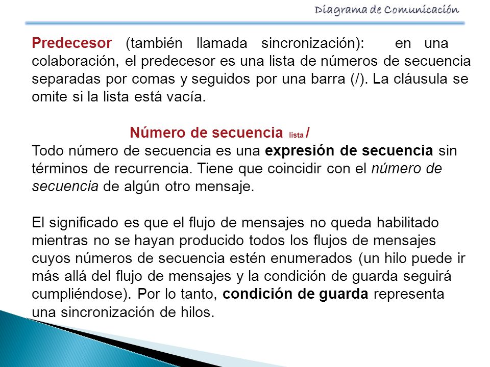 Predecesor (también llamada sincronización): en una
