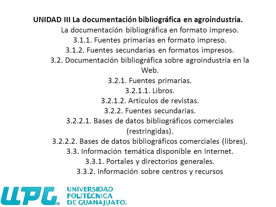 UNIDAD III La documentación bibliográfica en agroindustria