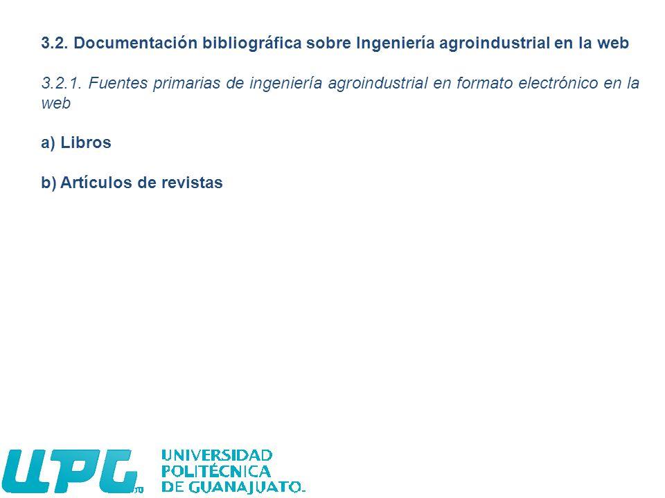 3.2. Documentación bibliográfica sobre Ingeniería agroindustrial en la web