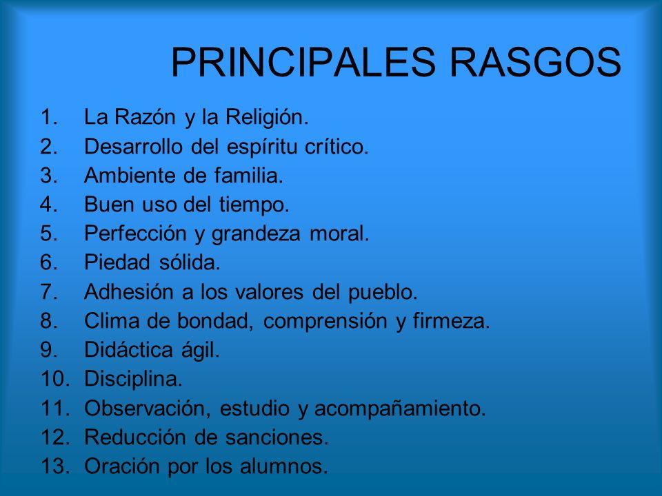 PRINCIPALES RASGOS La Razón y la Religión.