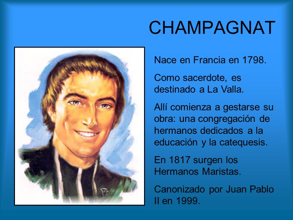 CHAMPAGNAT Nace en Francia en 1798.