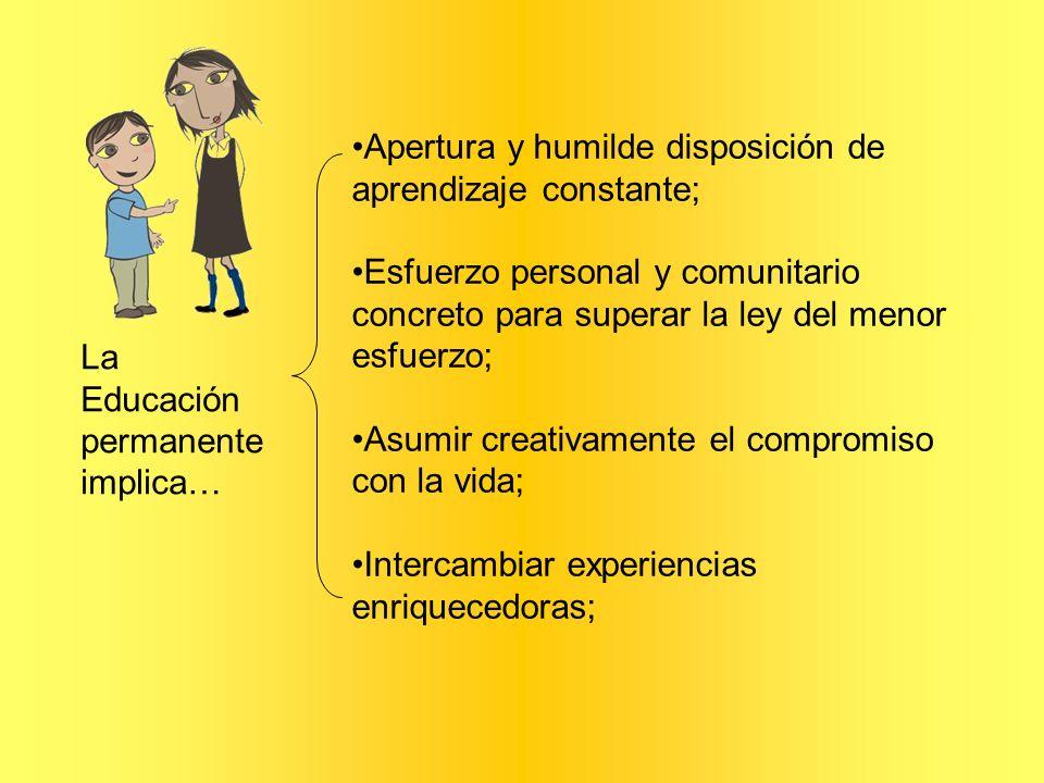 Apertura y humilde disposición de aprendizaje constante;