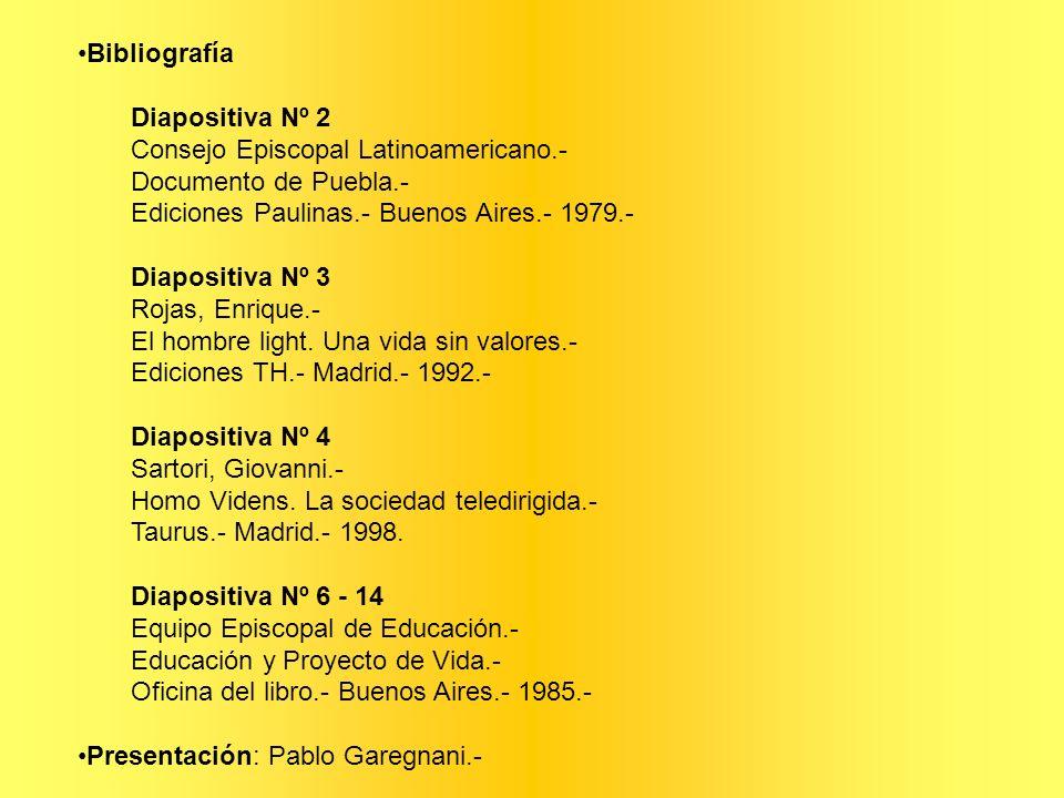 BibliografíaDiapositiva Nº 2. Consejo Episcopal Latinoamericano.- Documento de Puebla.- Ediciones Paulinas.- Buenos Aires.- 1979.-