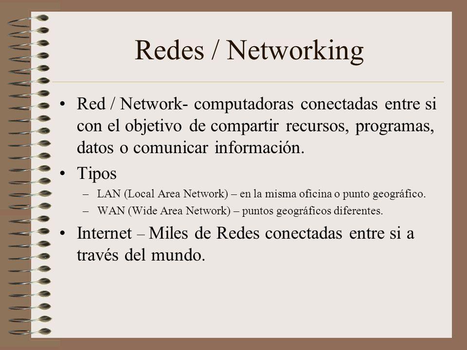 Redes / Networking Red / Network- computadoras conectadas entre si con el objetivo de compartir recursos, programas, datos o comunicar información.